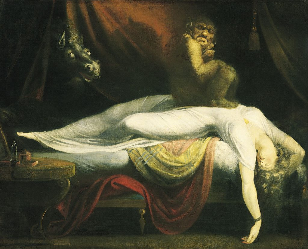 The Nightmare, by Henry Fuseli (1781) is thought to be one of the classic depictions of sleep paralysis perceived as a demonic visitation. - Wikipedia